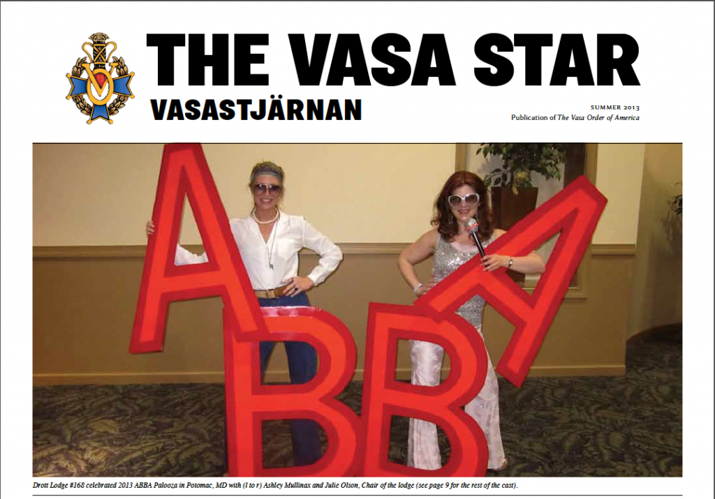 The Summer 2013 edition of The Vasa Star featured an article about Drott Lodge No. 168 and our ABBA Palooza evening (April 2013)